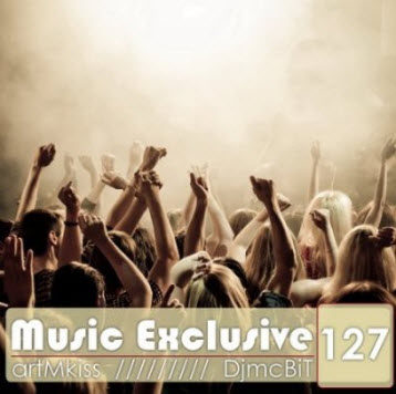 VA - Music Exclusive from DjmcBiT vol.127 (07.04.11)