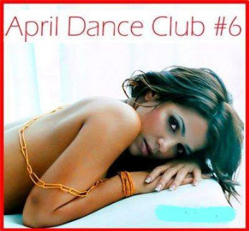 VA - April dance club # 6 (2011)