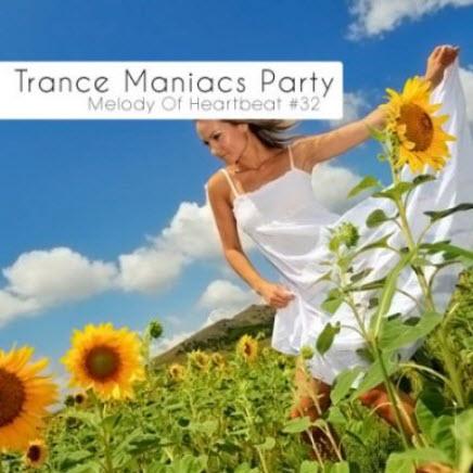 VA - Trance Maniacs Party: Melody Of Heartbeat #32 (2010)
