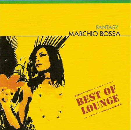 Marchio Bossa - Fantasy - Best Of Lounge (2006)