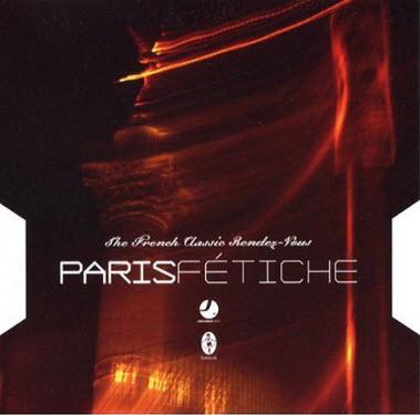 VA - Paris Fetiche: The French Classic Rendez-Vous (2003)