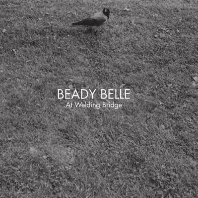 Beady Belle - At Welding Bridge (2010)