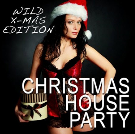 VA - Christmas House Party [by Wild X-Max Edition] (2010)