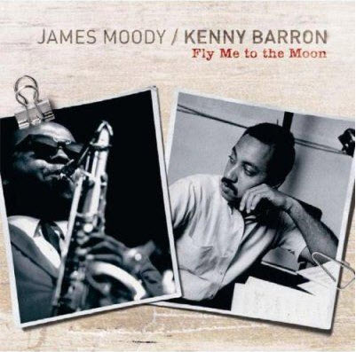 James Moody and Kenny Barron - Fly Me To The Moon (2007)
