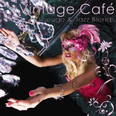 VA - Vintage Cafe: Lounge & Jazz Blends Selected by RoseMary (2011)