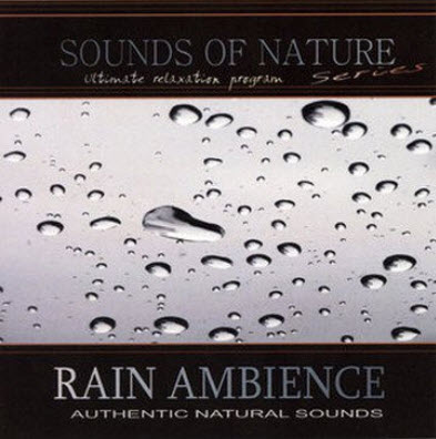Sounds Of Nature: Rain Ambience (2009) (Lossless + MP3)