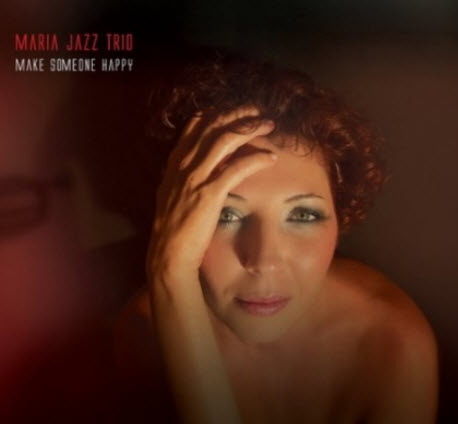 Maria Jazz Trio - Make Someone Happy (2010)