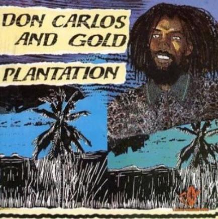 Don Carlos & Gold - Plantation (1984)