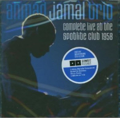 Ahmad Jamal Trio - Complete Live At The Spotlite Club 1958 (2007)