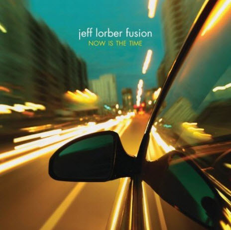 Jeff Lorber Fusion - Now Is The Time (2010)