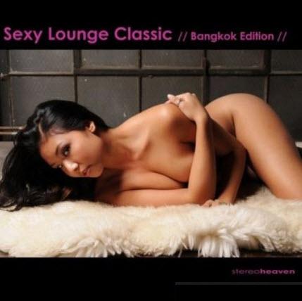 VA - Stereoheaven Presents Sexy Lounge Classic (Bangkok Edition) (2010)