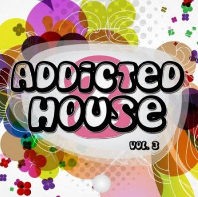 VA - Addicted 2 House Vol 3 (2010)