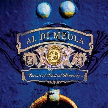 Al di Meola - Pursuit of Radical Rhapsody (2011)