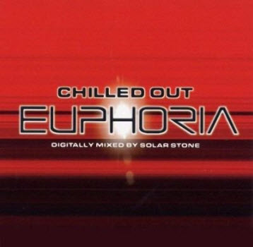 VA - Chilled Out Euphoria (Mixed by Solar Stone) (2001) FLAC