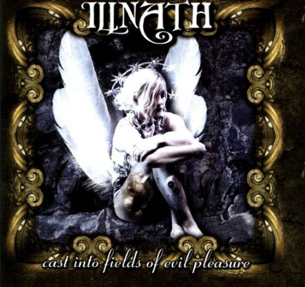 Illnath - Cast Into Fields Of Evil Pleasure (2003) [FLAC]