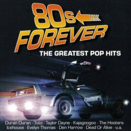 VA - 80s Forever (The Greatest Pop Hits) (2006)
