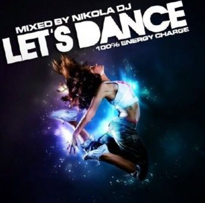 VA - Let's Dance (Mixed By Nikola DJ) (2010)