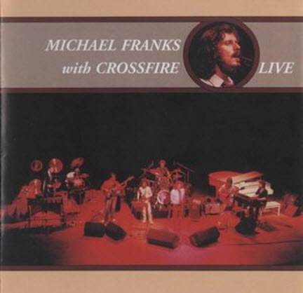Michael Franks - with Crossfire Live (2001)