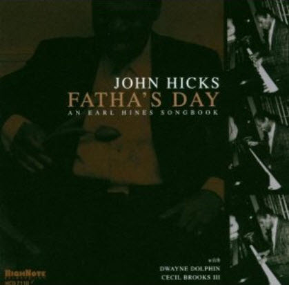 John Hicks - Fatha's Day: An Earl Hines Songbook (2003)