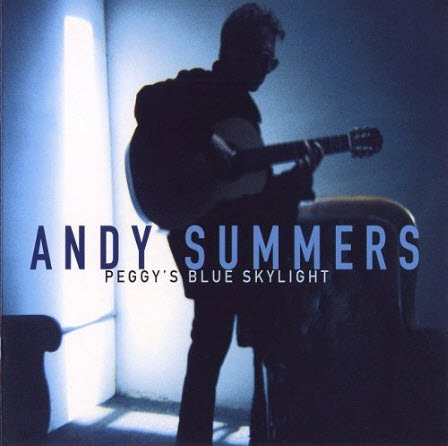 Andy Summers - Peggy�s Blue Skylight (2007)