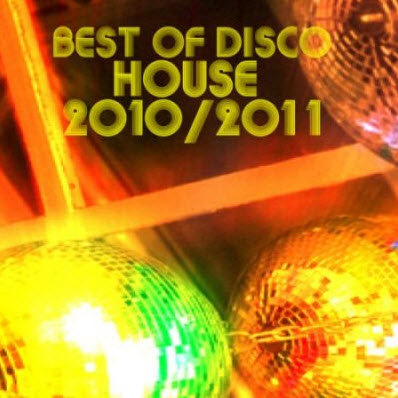 VA - Best Of Disco House 2010/2011 (2010)