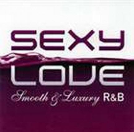 VA - Sexy Love: Smooth & Luxury R&B (2007)