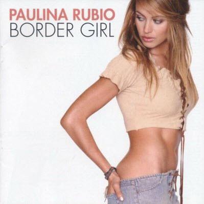 Paulina Rubio - Border Girl (2002)