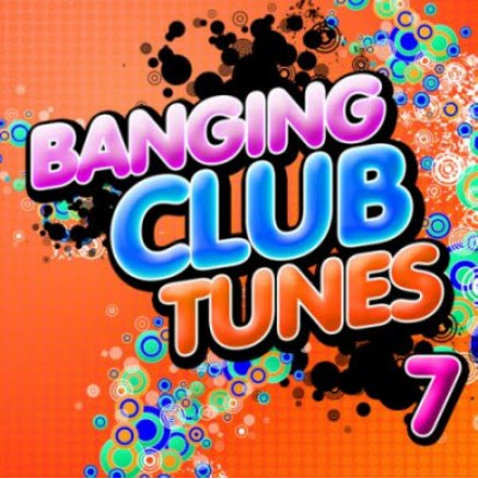 VA - Banging Club Tunes 7 (2010)
