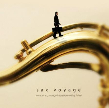 Fishel � Sax Voyage - 2008