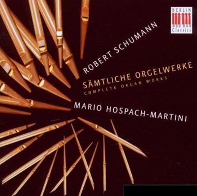 Schumann: Complete Organ Works / Mario Hospach-Martini (2010)