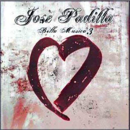 Jose Padilla - Bella Musica 3 - 2008