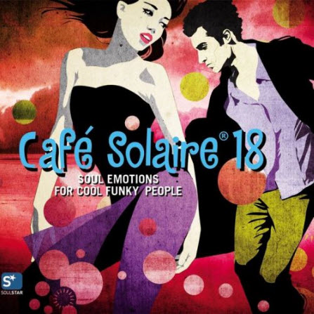 Cafe Solaire Vol 18 (Soul Emotions) (2010) CD1