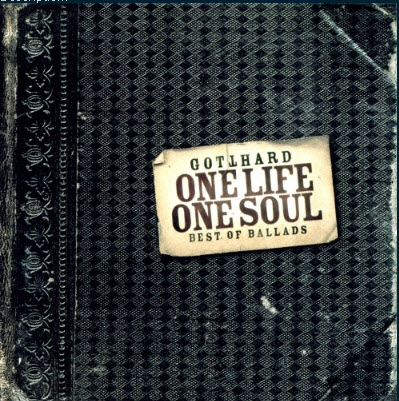 Gotthard - One Life, One Soul (Best Of Ballads) (2002) [APE]