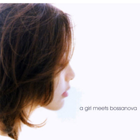Olivia Ong - A Girl Meets Bossanova (2005) [FLAC]