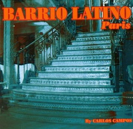 VA - Barrio Latino Paris (by Carlos Campos) (2CD - 2003)