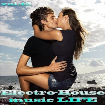 VA - Electro - House Music LIFE Vol.12 (2010)