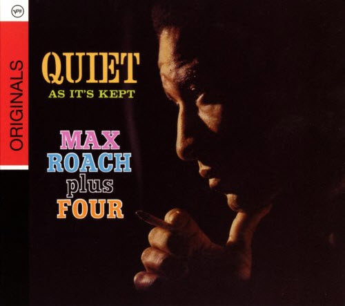 Max Roach Plus Four - Quiet As It's Kept (1960) [Remastered 2009]