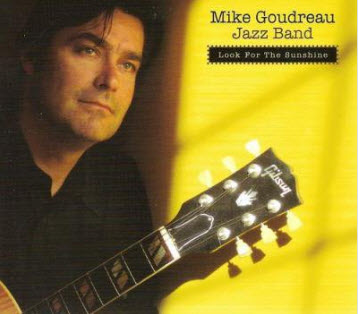 Mike Goudreau Jazz Band - Look For The Sunshine (2010)