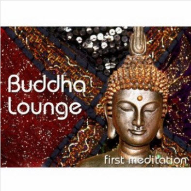 VA - Buddha Lounge - First Meditation (Chill, Lounge & DeepHouse) (2011)