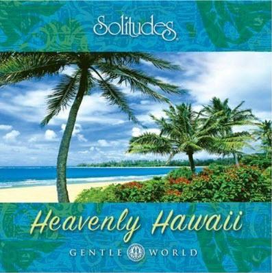 Dan Gibson's Solitudes - Gentle world - Heavenly Hawaii
