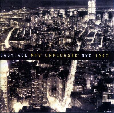 Babyface - Babyface Unplugged NYC 1997 (1997) [FLAC]