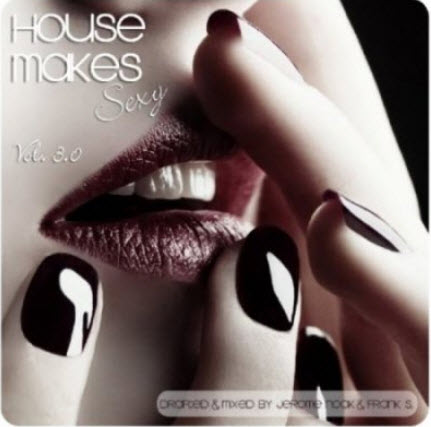 VA House Makes Sexy Vol. 3 by Jerome Noak & Frank S (2010)