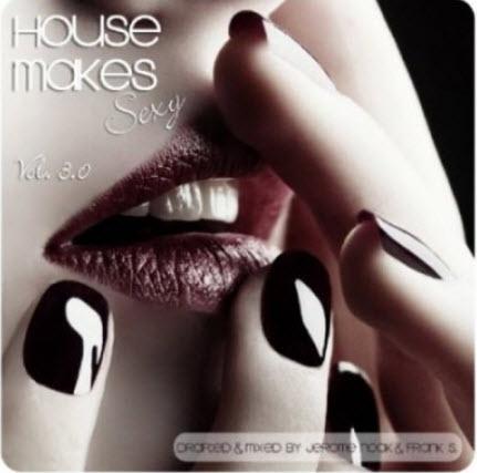 VA House Makes Sexy Vol. 3 by Jerome Noak & Frank S (2010)