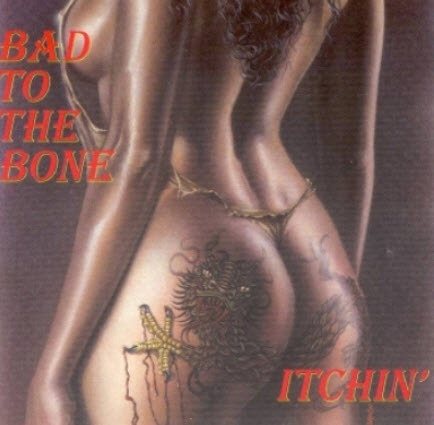 Bad To The Bone - Itchin (1996)