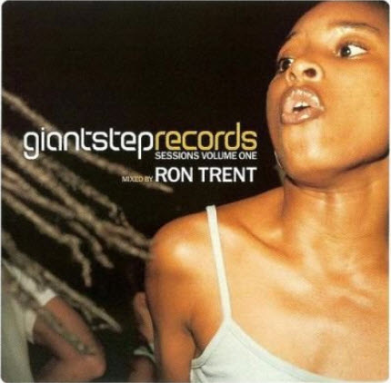 VA - Giant Step Records Sessions Volume One (Mixed by Ron Trent) (2001)