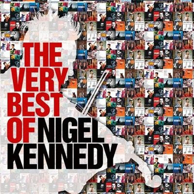 Nigel Kennedy - The Very Best of Nigel Kennedy? (2010)