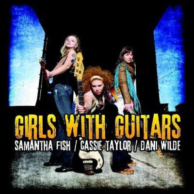 Samantha Fish - Cassie - Taylor -  Dani Wilde Blues Caravan - Girls With Guitars (2011) Flac