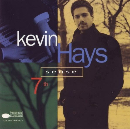 Kevin Hays Quintet - Seventh Sense (1994)