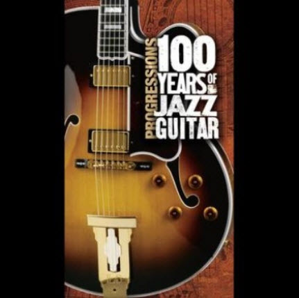 VA - Progressions: 100 Years Of Jazz Guitar (2005)
