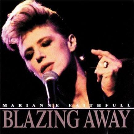 Marianne Faithfull - Blazing Away (1990)